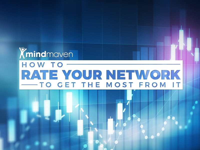How to Rate Your Network to Get the Most From It