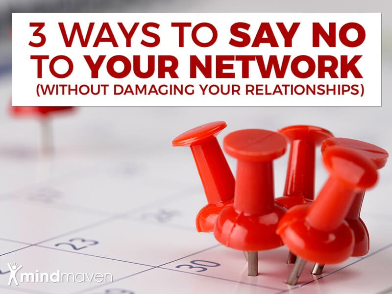 How to Say No to Your Network