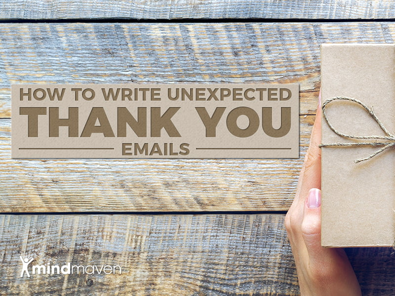 How to Make Powerful Connections by Writing Unexpected Thank You Emails
