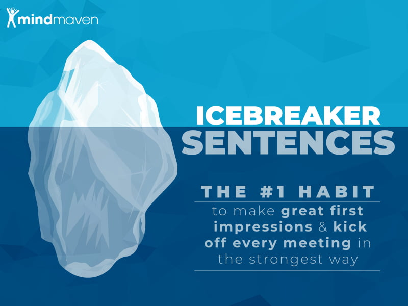 Icebreaker Sentences: The #1 Way to Make a Great First Impression & Kick Every Meeting Off Well
