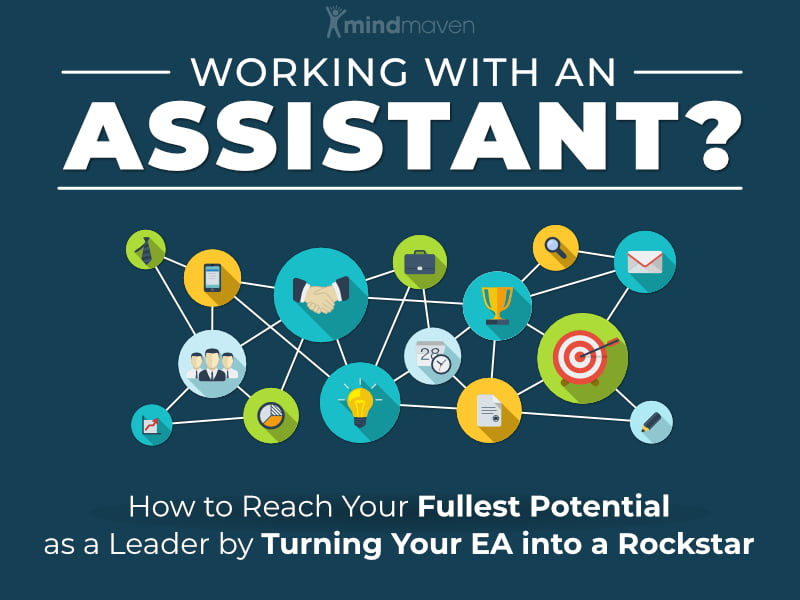 Working with an EA? How to Reach Your Fullest Potential as a Leader by Turning Your Assistant into a Rockstar
