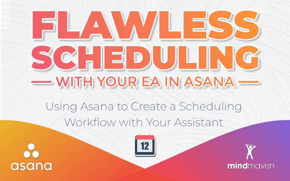 How to Use Asana to Create a Flawless Scheduling System with Your EA (Step-by-Step Guide with Screenshots)