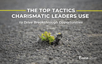 The Top Tactics Charismatic Leaders Use to Drive Breakthrough Opportunities