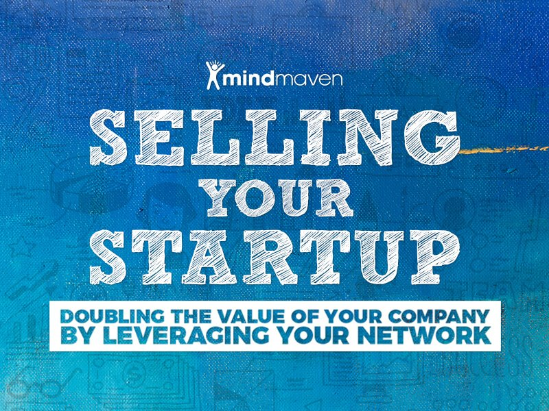 Selling Your Company: 6.5 Things You Must Do Now to Sell Your Startup In the Future